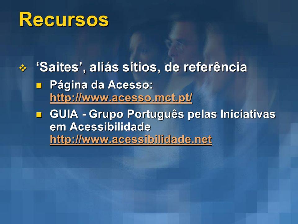 Recursos Saites, aliás sítios, de referência Saites, aliás sítios, de referência Página da Acesso: http://www.acesso.mct.pt/ Página da Acesso: http://