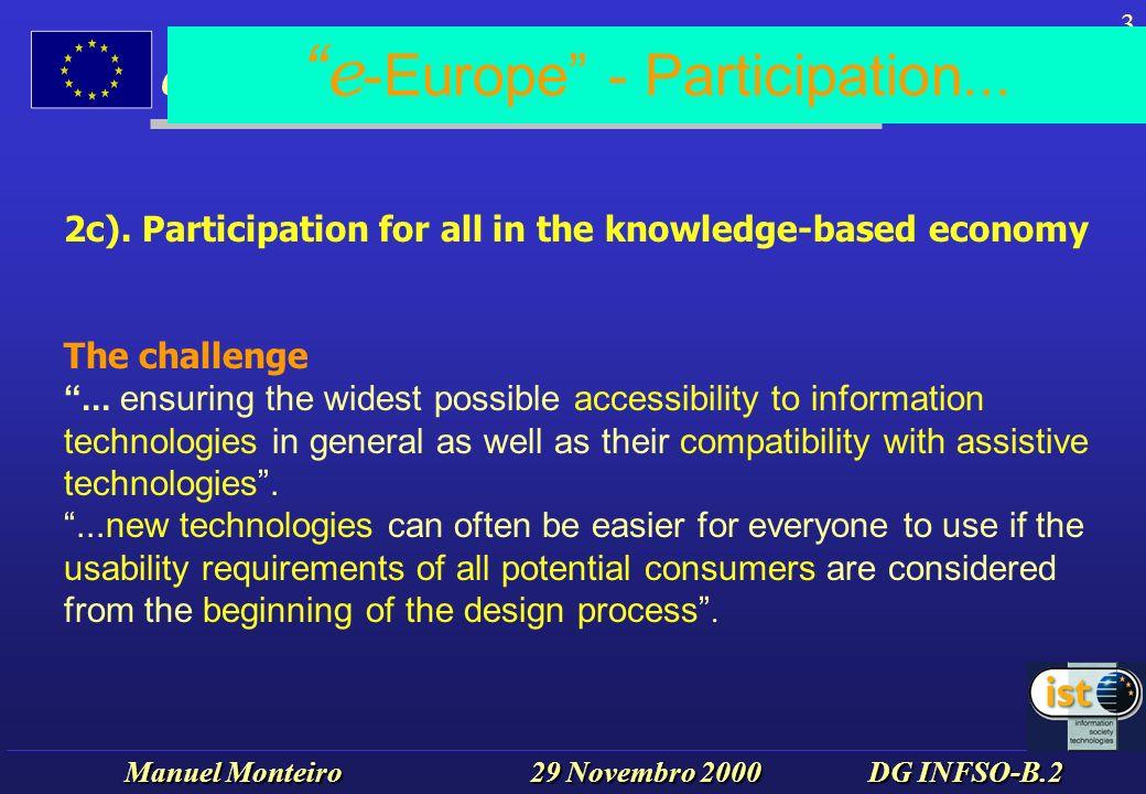 Manuel Monteiro 29 Novembro 2000 DG INFSO-B.2 e Europa - e Participação para Todos 4 1.