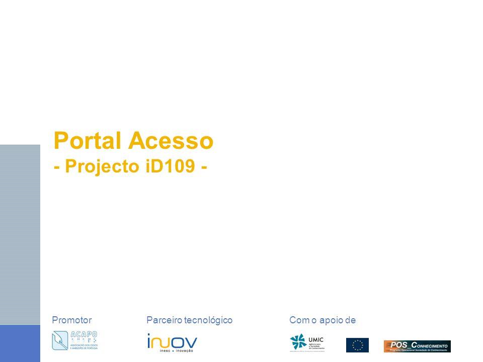 Portal Acesso - Projecto iD109 - PromotorParceiro tecnológico Com o apoio de