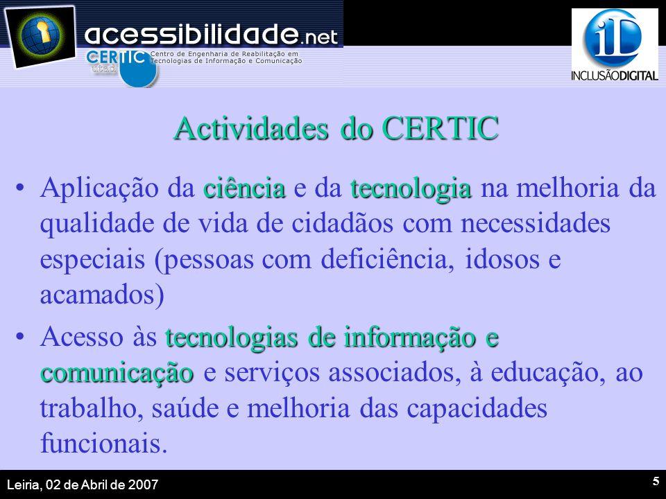 Leiria, 02 de Abril de 2007 6 Actividades do CERTIC Activismo online; Projectos de Tele-reabilitação; Implementação do PNPCNESI; Promoção da Eng.