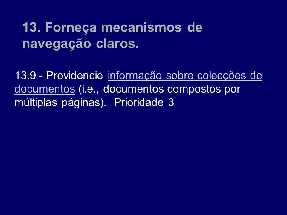 13. Forneça mecanismos de navegação claros. 13.9 - Providencie informação sobre colecções de documentos (i.e., documentos compostos por múltiplas pági