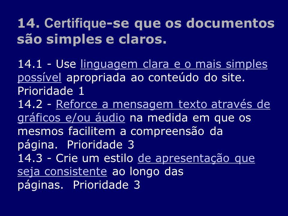 14.1 - Use linguagem clara e o mais simples possível apropriada ao conteúdo do site. Prioridade 1 linguagem clara e o mais simples possível 14.2 - Ref