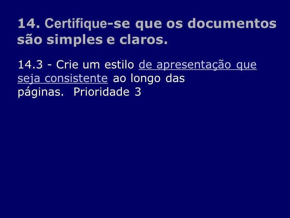 14.3 - Crie um estilo de apresentação que seja consistente ao longo das páginas. Prioridade 3 de apresentação que seja consistente 14. Certifique -se
