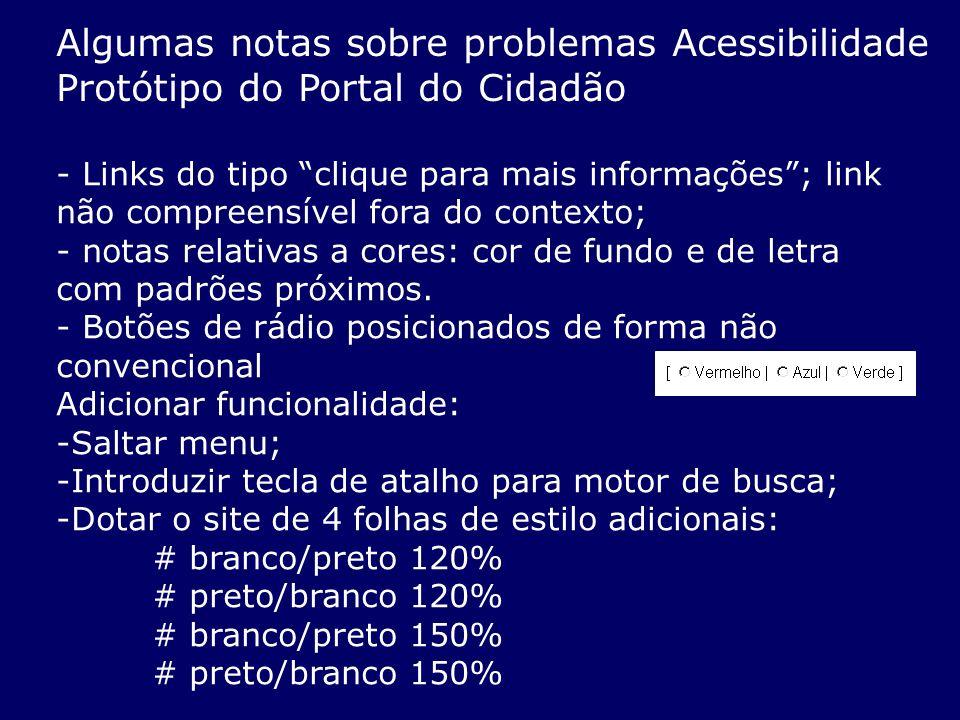 Algumas notas sobre problemas Acessibilidade Protótipo do Portal do Cidadão - Links do tipo clique para mais informações; link não compreensível fora