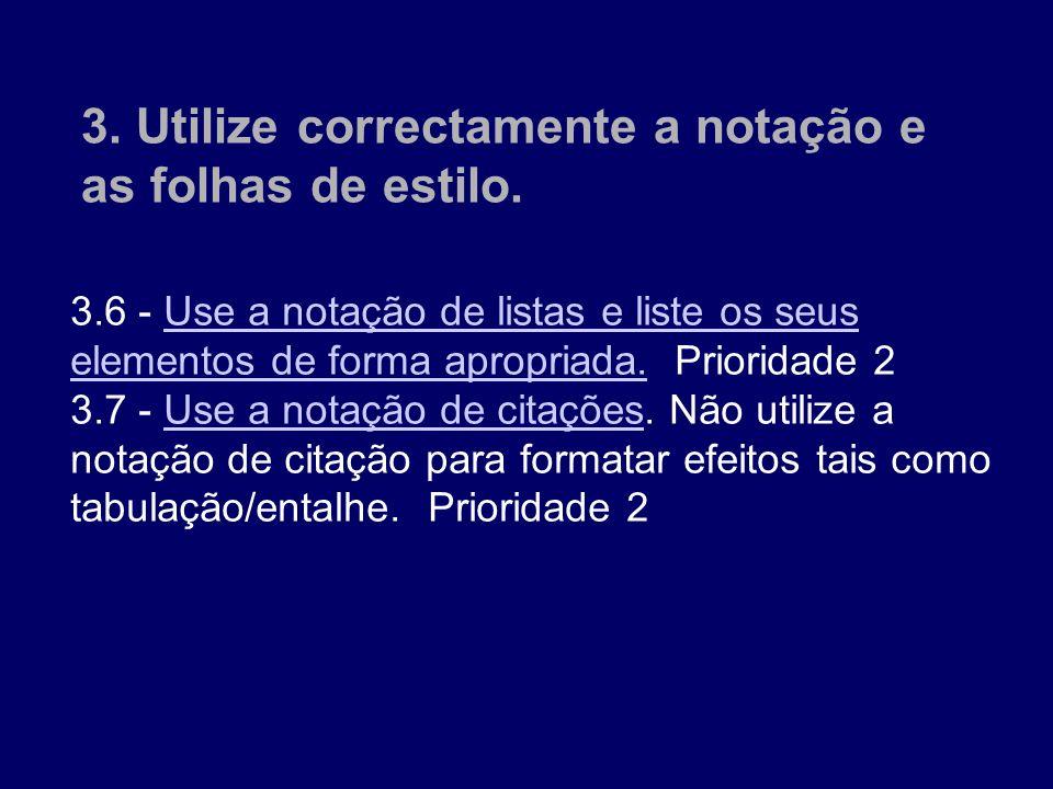 3.6 - Use a notação de listas e liste os seus elementos de forma apropriada. Prioridade 2 Use a notação de listas e liste os seus elementos de forma a
