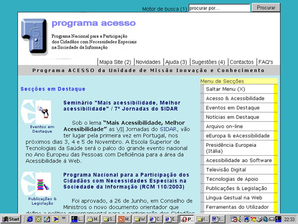 Algumas notas sobre problemas Acessibilidade Protótipo do Portal do Cidadão - Links do tipo clique para mais informações; link não compreensível fora do contexto; - notas relativas a cores: cor de fundo e de letra com padrões próximos.