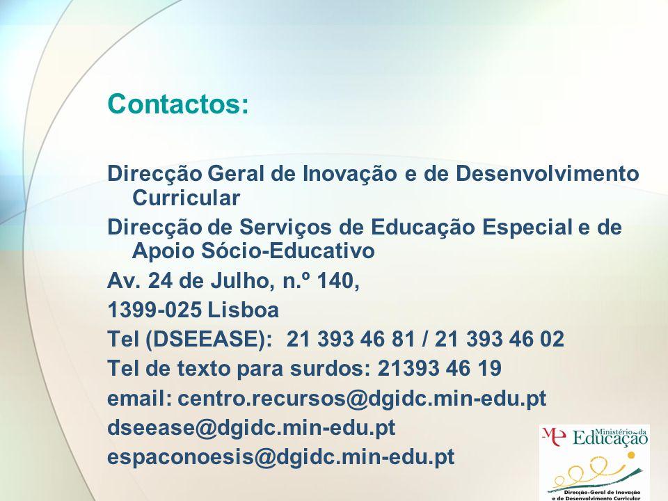Contactos: Direcção Geral de Inovação e de Desenvolvimento Curricular Direcção de Serviços de Educação Especial e de Apoio Sócio-Educativo Av.