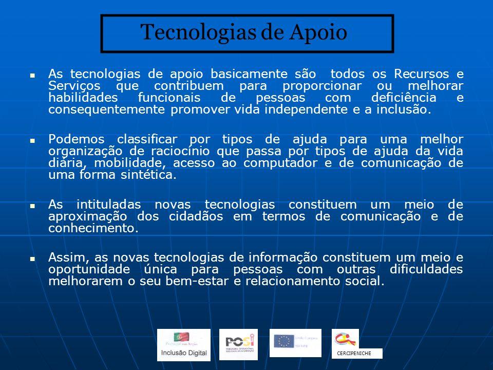 As tecnologias de apoio basicamente são todos os Recursos e Serviços que contribuem para proporcionar ou melhorar habilidades funcionais de pessoas co