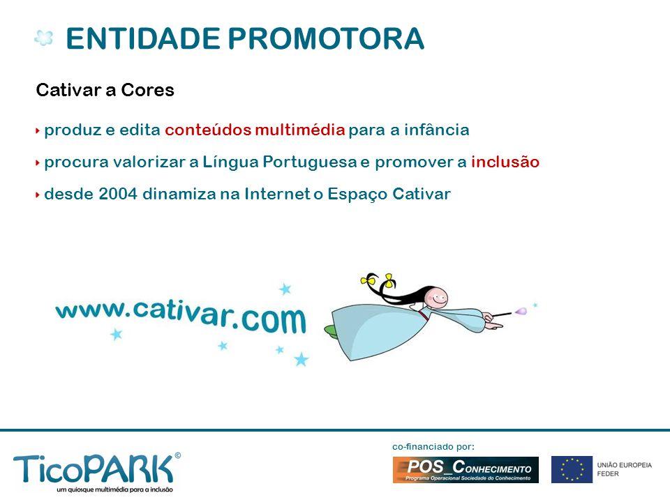 Cativar a Cores produz e edita conteúdos multimédia para a infância procura valorizar a Língua Portuguesa e promover a inclusão desde 2004 dinamiza na Internet o Espaço Cativar ENTIDADE PROMOTORA co-financiado por: