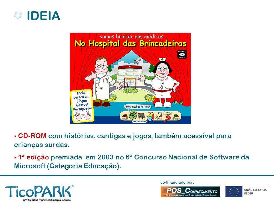 CD-ROM com histórias, cantigas e jogos, também acessível para crianças surdas.