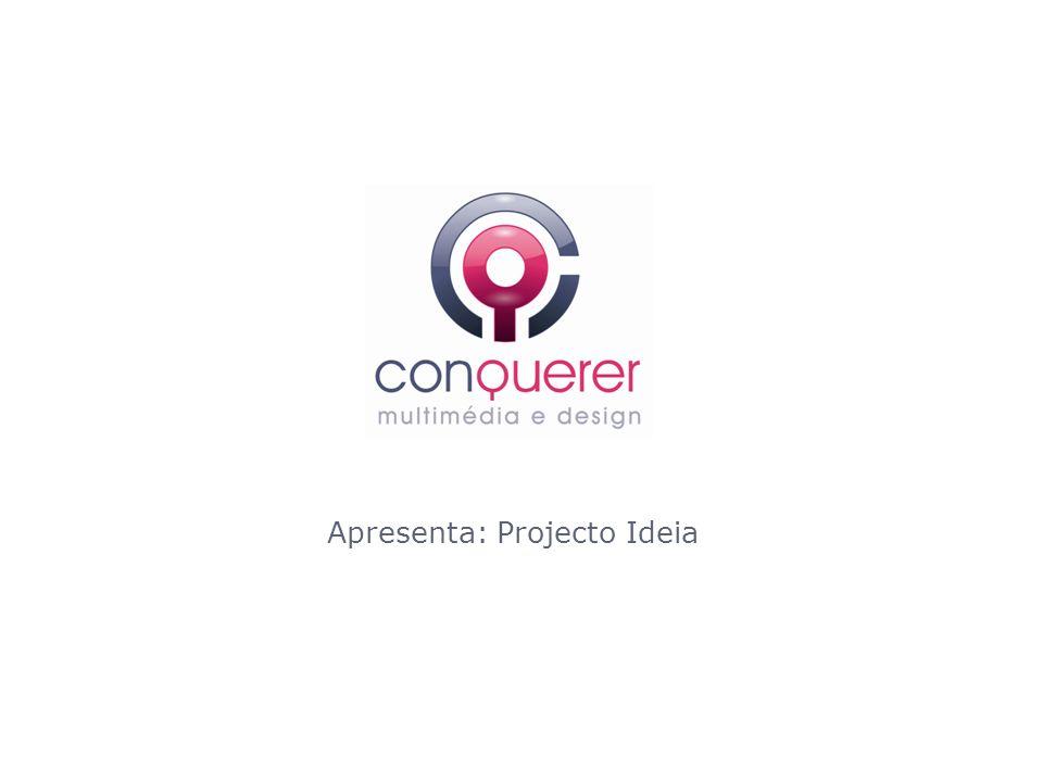 Apresenta: Projecto Ideia