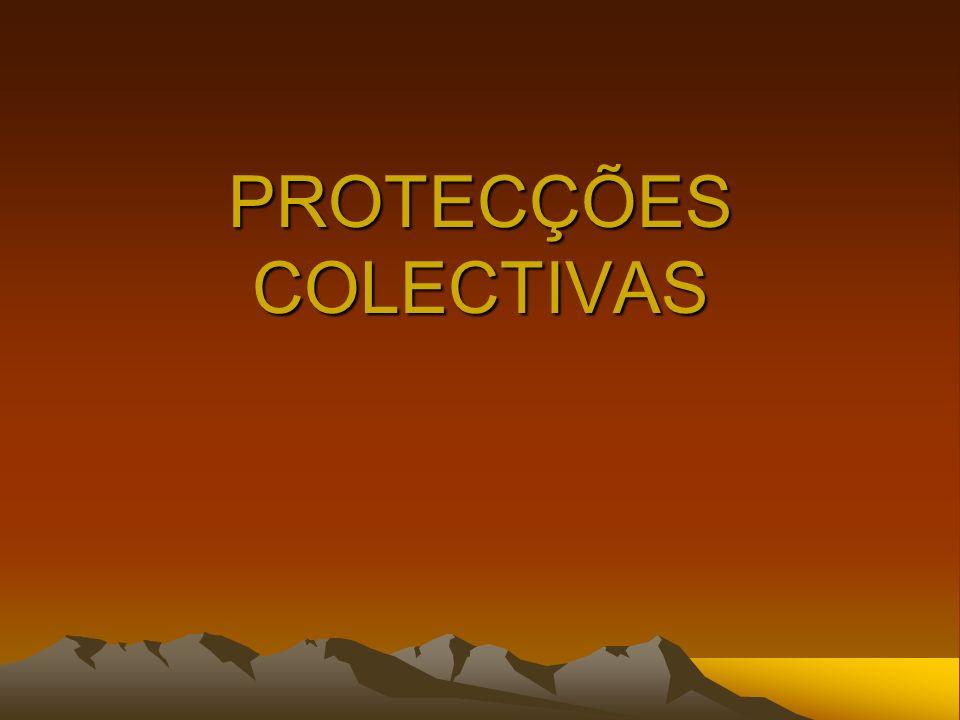 PROTECÇÕES COLECTIVAS