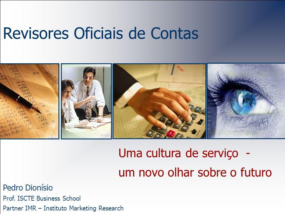 Um novo olhar sobre o futuro Pedro Dionísio Revisores Oficiais de Contas Uma cultura de serviço - um novo olhar sobre o futuro Pedro Dionísio Prof. IS