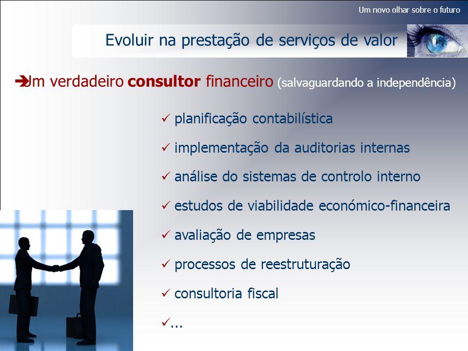 Um novo olhar sobre o futuro Evoluir na prestação de serviços de valor planificação contabilística implementação da auditorias internas análise do sis