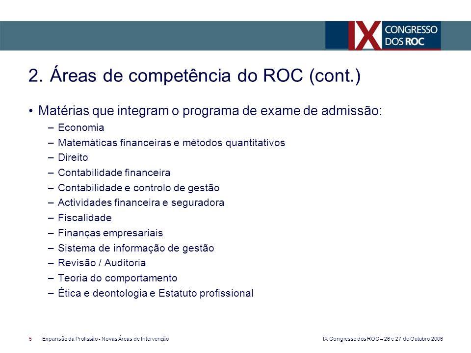 IX Congresso dos ROC – 26 e 27 de Outubro 2006 5Expansão da Profissão - Novas Áreas de Intervenção Matérias que integram o programa de exame de admiss