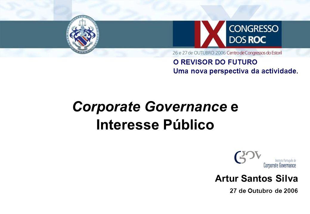 Artur Santos Silva Corporate Governance e Interesse Público 27 de Outubro de 2006 O REVISOR DO FUTURO Uma nova perspectiva da actividade.