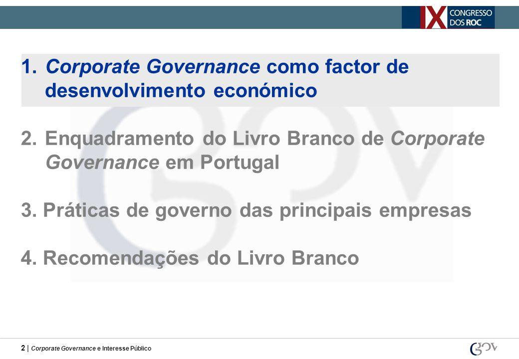 2 | Corporate Governance e Interesse Público 1.Corporate Governance como factor de desenvolvimento económico 2.Enquadramento do Livro Branco de Corpor