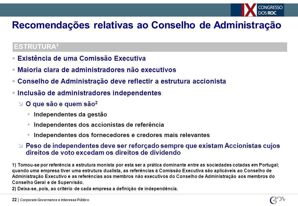 22 | Corporate Governance e Interesse Público Recomendações relativas ao Conselho de Administração ESTRUTURA 1 Existência de uma Comissão Executiva Ma