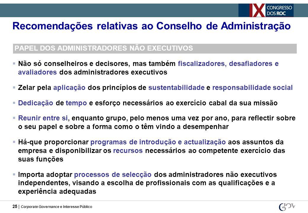 25 | Corporate Governance e Interesse Público Recomendações relativas ao Conselho de Administração PAPEL DOS ADMINISTRADORES NÃO EXECUTIVOS Não só con