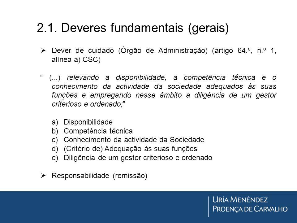 Dever de cuidado (Órgão de Administração) (artigo 64.º, n.º 1, alínea a) CSC) (...) relevando a disponibilidade, a competência técnica e o conheciment