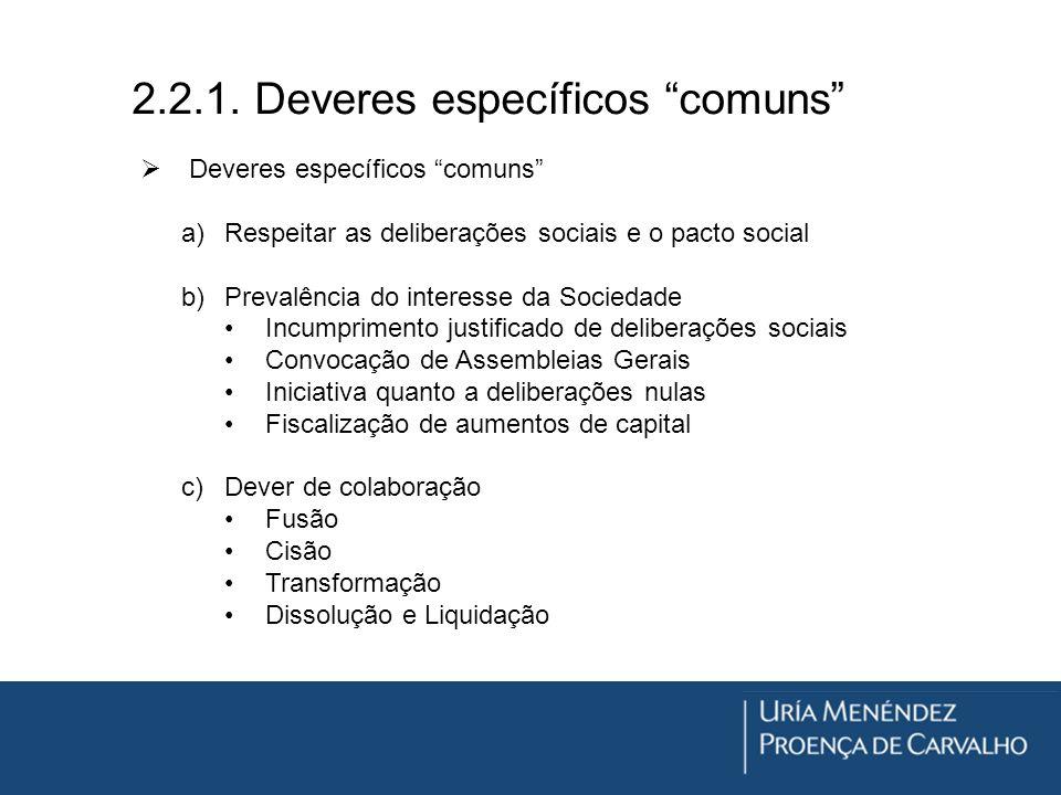 2.2.1. Deveres específicos comuns Deveres específicos comuns a)Respeitar as deliberações sociais e o pacto social b)Prevalência do interesse da Socied