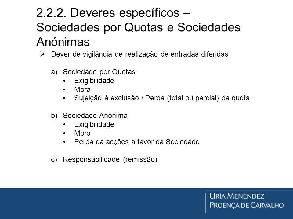 2.2.2. Deveres específicos – Sociedades por Quotas e Sociedades Anónimas Dever de vigilância de realização de entradas diferidas a)Sociedade por Quota