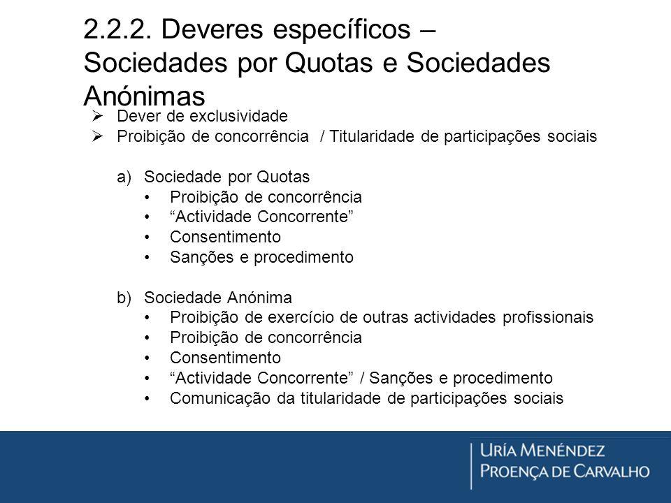 2.2.2. Deveres específicos – Sociedades por Quotas e Sociedades Anónimas Dever de exclusividade Proibição de concorrência / Titularidade de participaç