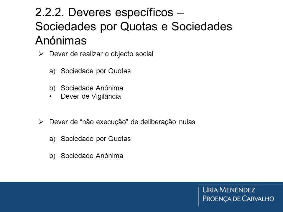 2.2.2. Deveres específicos – Sociedades por Quotas e Sociedades Anónimas Dever de realizar o objecto social a)Sociedade por Quotas b)Sociedade Anónima