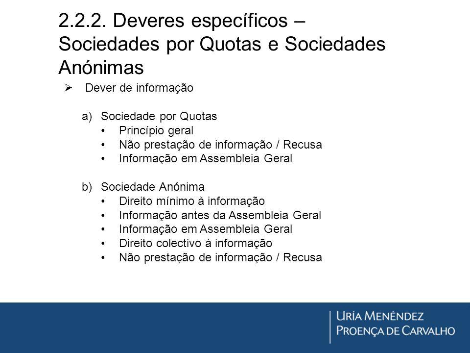 2.2.2. Deveres específicos – Sociedades por Quotas e Sociedades Anónimas Dever de informação a)Sociedade por Quotas Princípio geral Não prestação de i