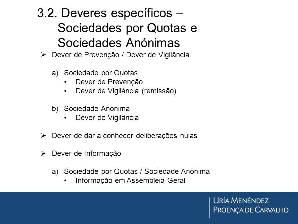 3.2. Deveres específicos – Sociedades por Quotas e Sociedades Anónimas Dever de Prevenção / Dever de Vigilância a)Sociedade por Quotas Dever de Preven