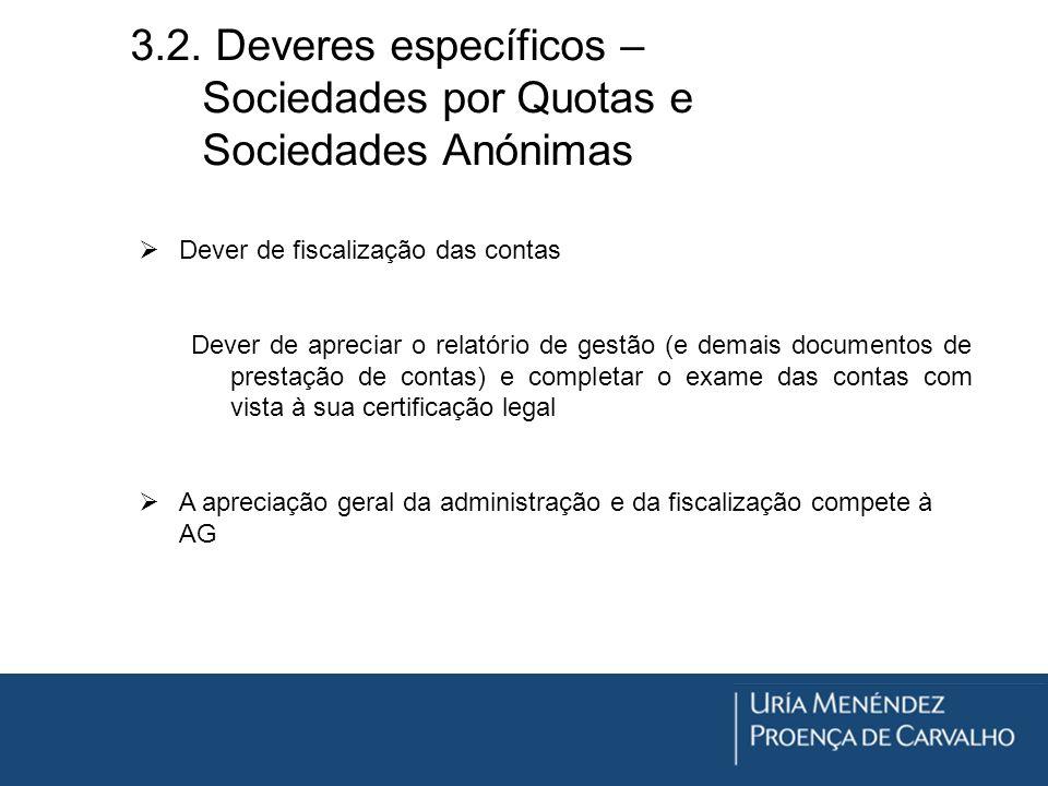 3.2. Deveres específicos – Sociedades por Quotas e Sociedades Anónimas Dever de fiscalização das contas Dever de apreciar o relatório de gestão (e dem