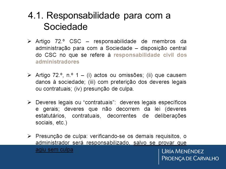 4.1. Responsabilidade para com a Sociedade Artigo 72.º CSC – responsabilidade de membros da administração para com a Sociedade – disposição central do