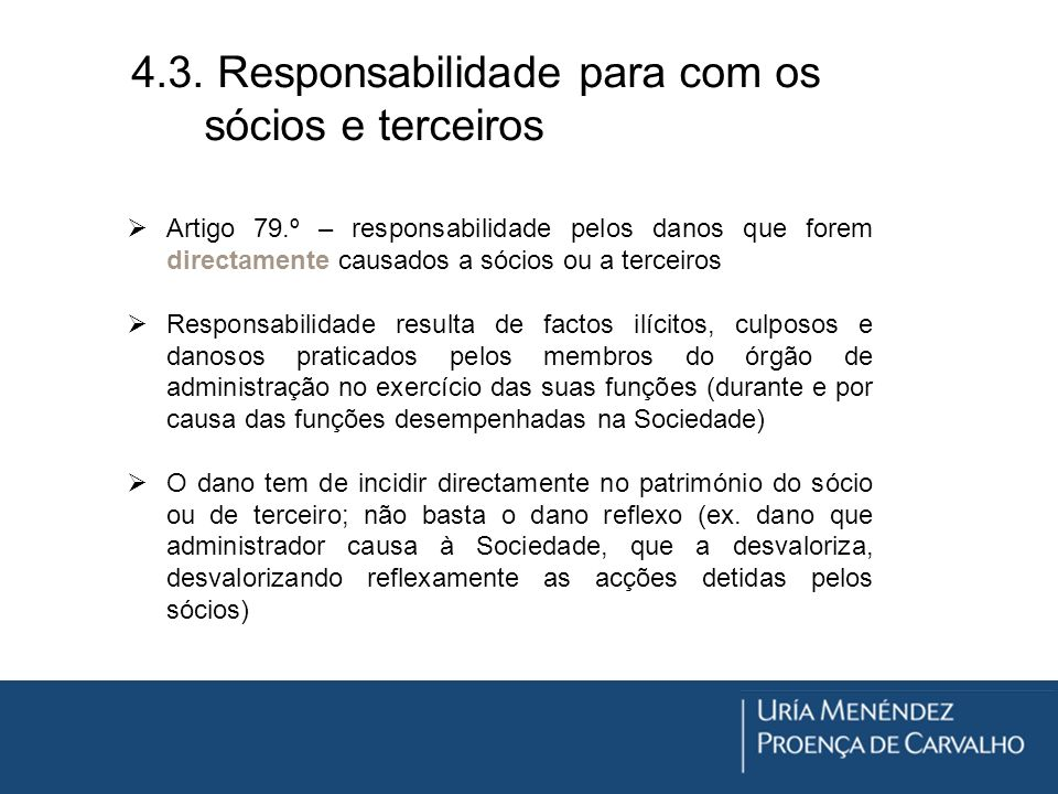 4.3. Responsabilidade para com os sócios e terceiros Artigo 79.º – responsabilidade pelos danos que forem directamente causados a sócios ou a terceiro
