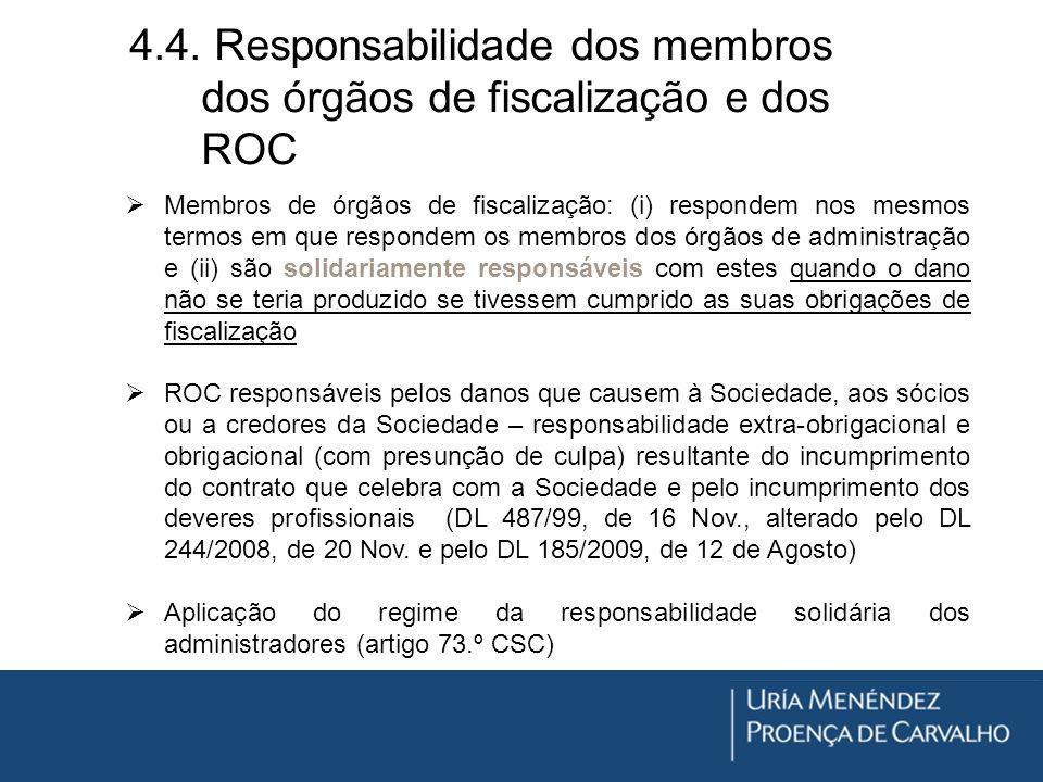 4.4. Responsabilidade dos membros dos órgãos de fiscalização e dos ROC Membros de órgãos de fiscalização: (i) respondem nos mesmos termos em que respo