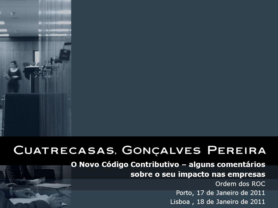 O Novo Código Contributivo – alguns comentários sobre o seu impacto nas empresas Ordem dos ROC Porto, 17 de Janeiro de 2011 Lisboa, 18 de Janeiro de 2