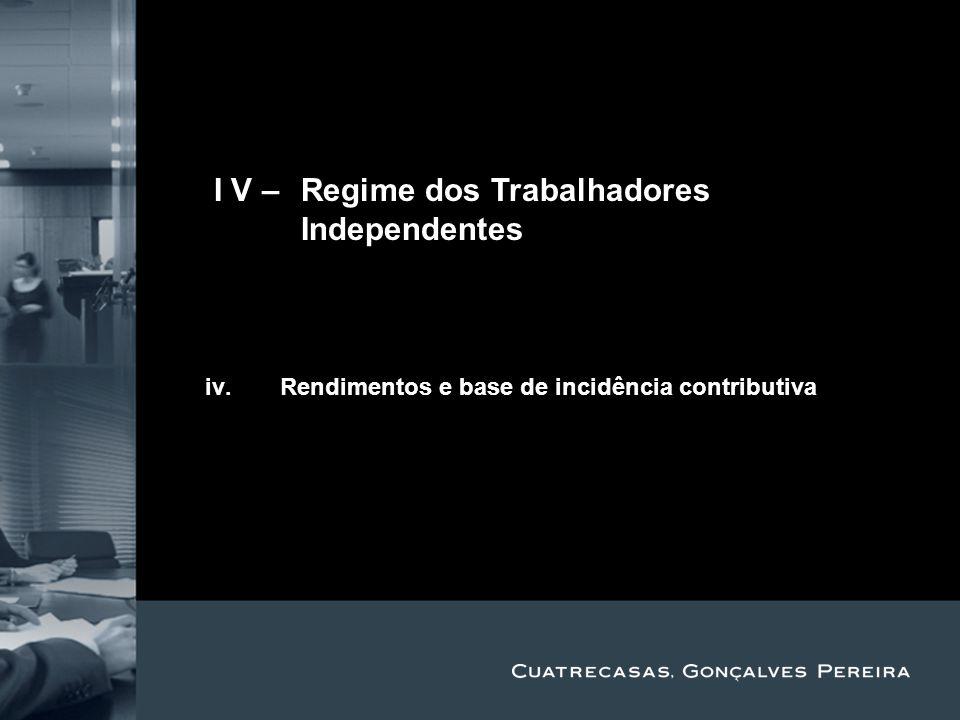 Title Subtitle II V – Regime dos Trabalhadores Independentes i.Âmbito de aplicação ii.Obrigações das entidades contratantes iii.jdjdjd iv.Rendimentos