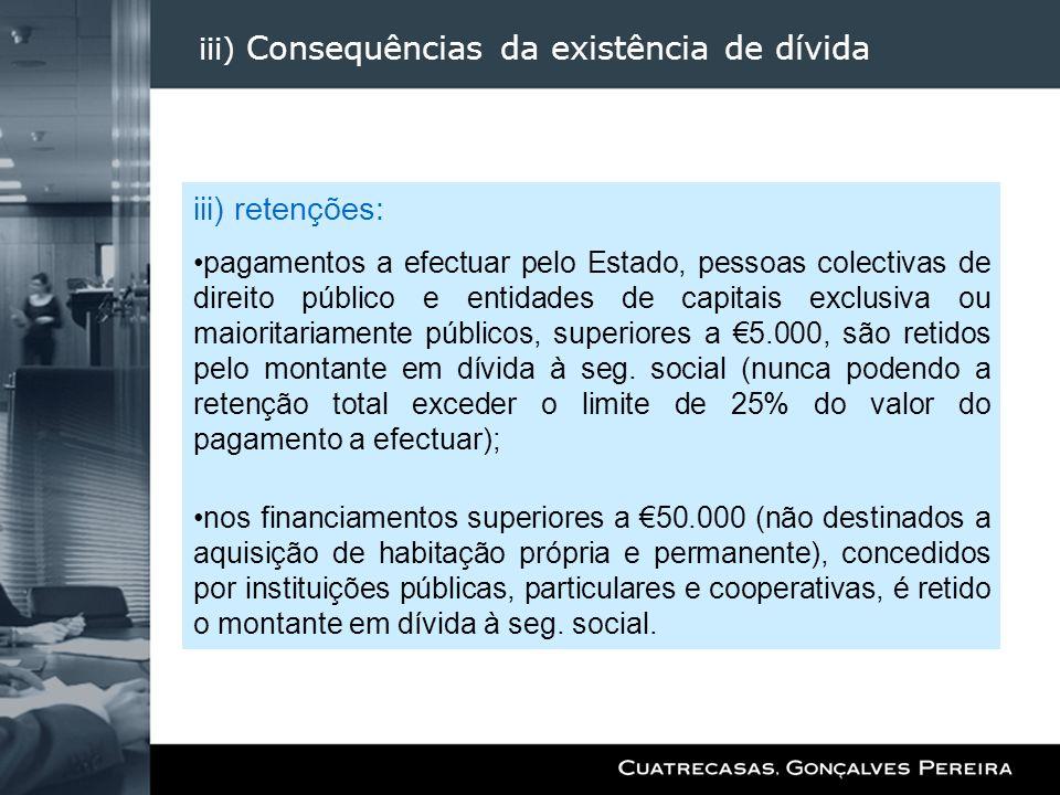 iii) Consequências da existência de dívida iii) retenções: pagamentos a efectuar pelo Estado, pessoas colectivas de direito público e entidades de cap