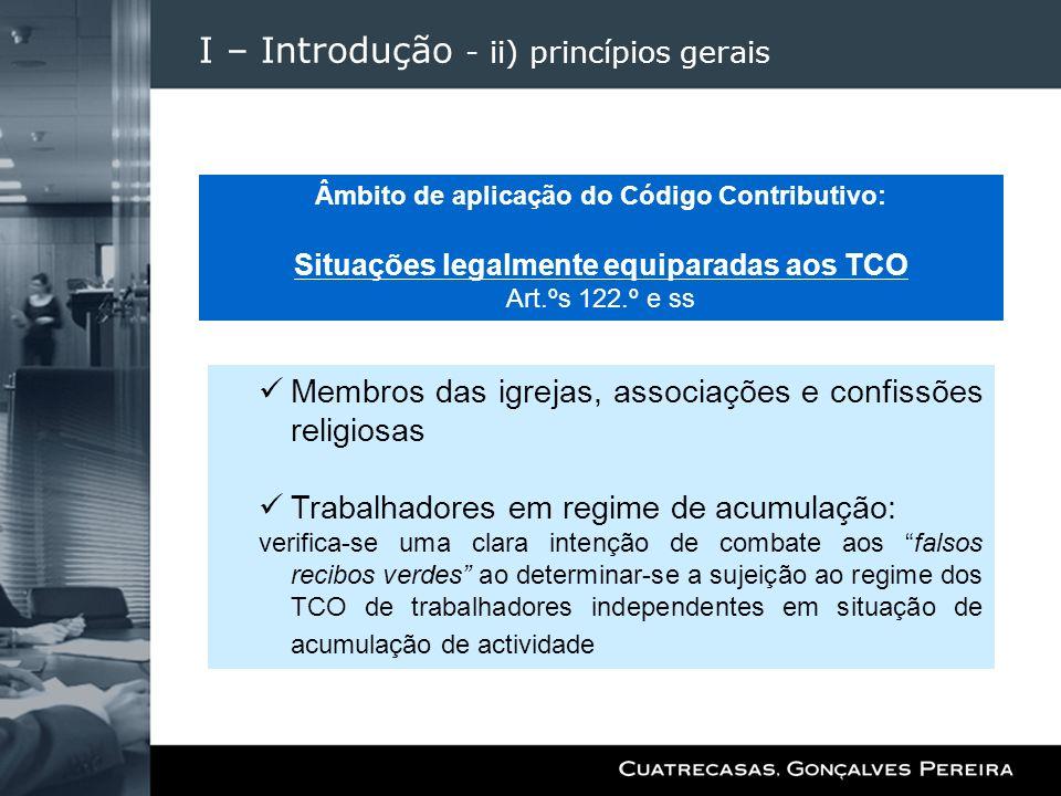 I – Introdução - ii) princípios gerais Membros das igrejas, associações e confissões religiosas Trabalhadores em regime de acumulação: verifica-se uma