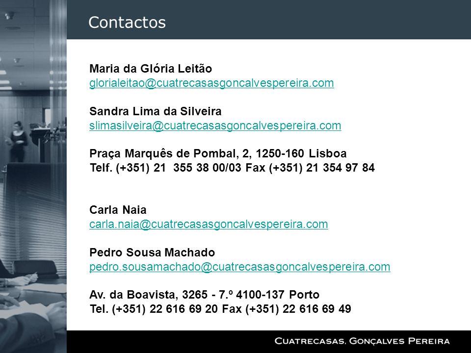 Contactos Maria da Glória Leitão glorialeitao@cuatrecasasgoncalvespereira.com Sandra Lima da Silveira slimasilveira@cuatrecasasgoncalvespereira.com Pr