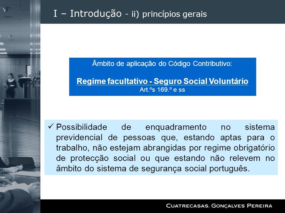 I – Introdução - ii) princípios gerais Possibilidade de enquadramento no sistema previdencial de pessoas que, estando aptas para o trabalho, não estej