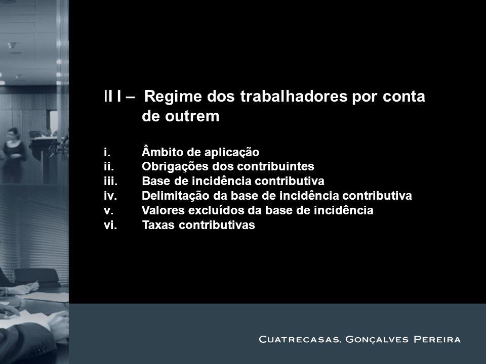 Title Subtitle II I – Regime dos trabalhadores por conta de outrem i.Âmbito de aplicação ii.Obrigações dos contribuintes iii.Base de incidência contri