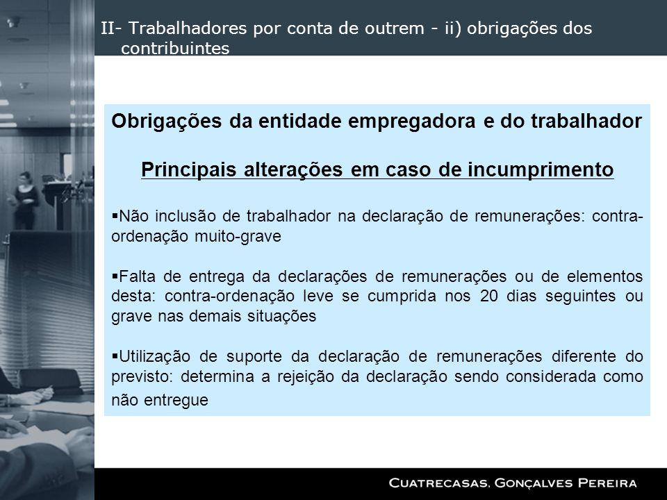 II- Trabalhadores por conta de outrem - ii) obrigações dos contribuintes Obrigações da entidade empregadora e do trabalhador Principais alterações em