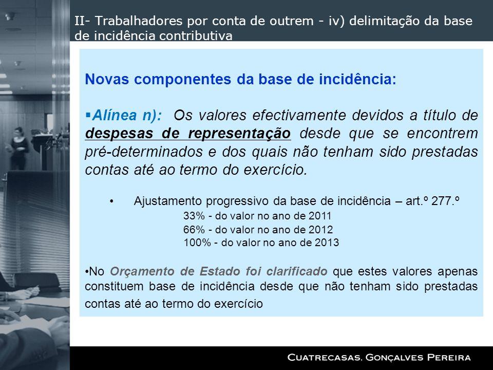 II- Trabalhadores por conta de outrem - iv) delimitação da base de incidência contributiva Novas componentes da base de incidência: Alínea n): Os valo