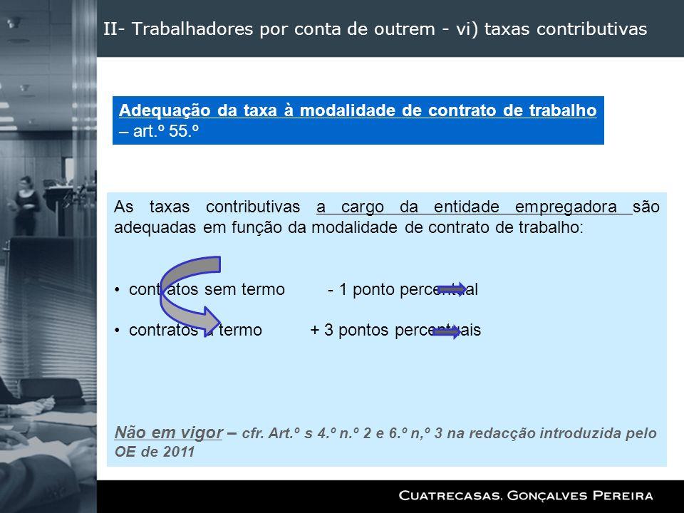 II- Trabalhadores por conta de outrem - vi) taxas contributivas As taxas contributivas a cargo da entidade empregadora são adequadas em função da moda