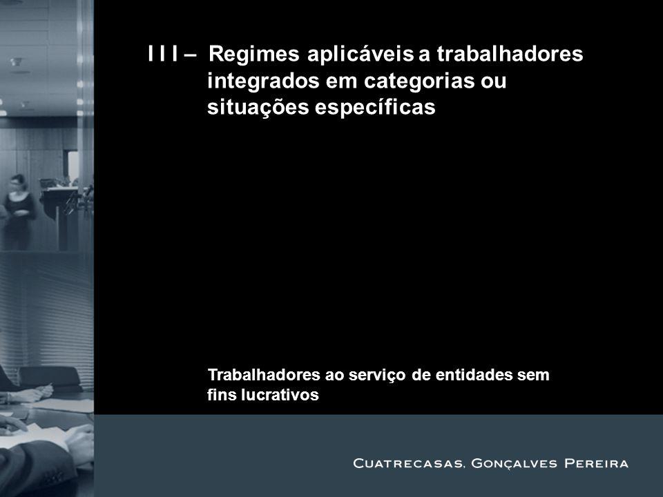 Title Subtitle II I I – Regimes aplicáveis a trabalhadores integrados em categorias ou situações específicas i.Trabalhadores com âmbito material de pr