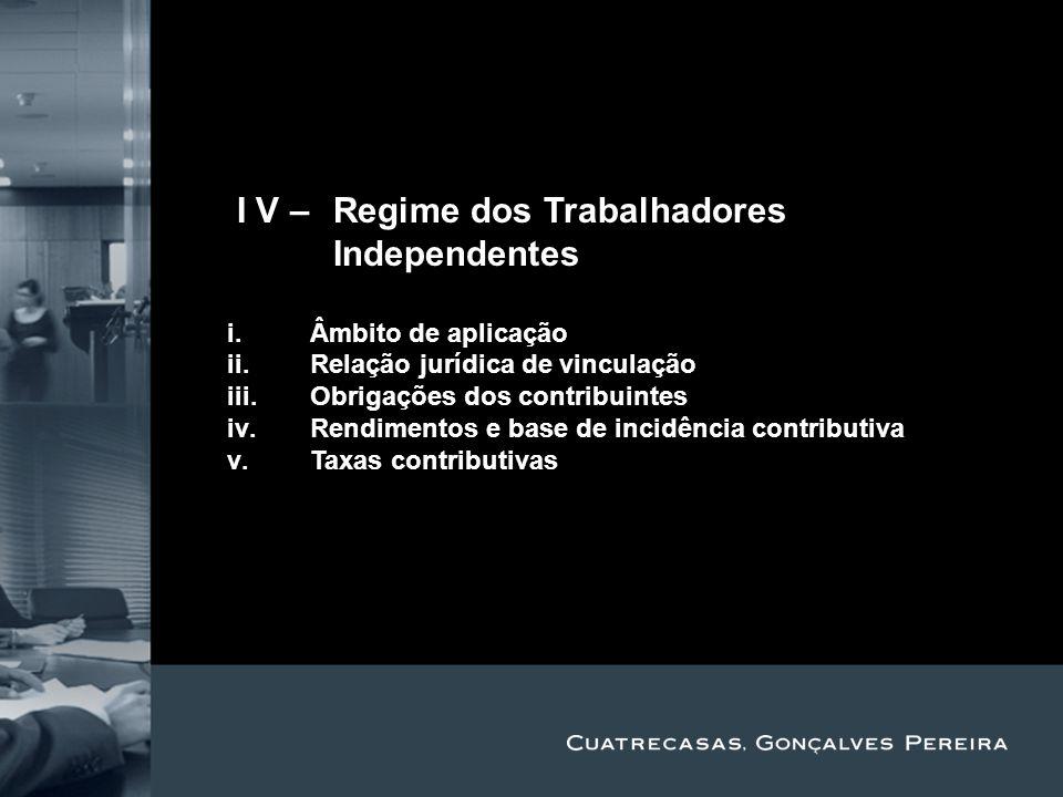 Title Subtitle II V – Regime dos Trabalhadores Independentes i.Âmbito de aplicação ii.Relação jurídica de vinculação iii.Obrigações dos contribuintes