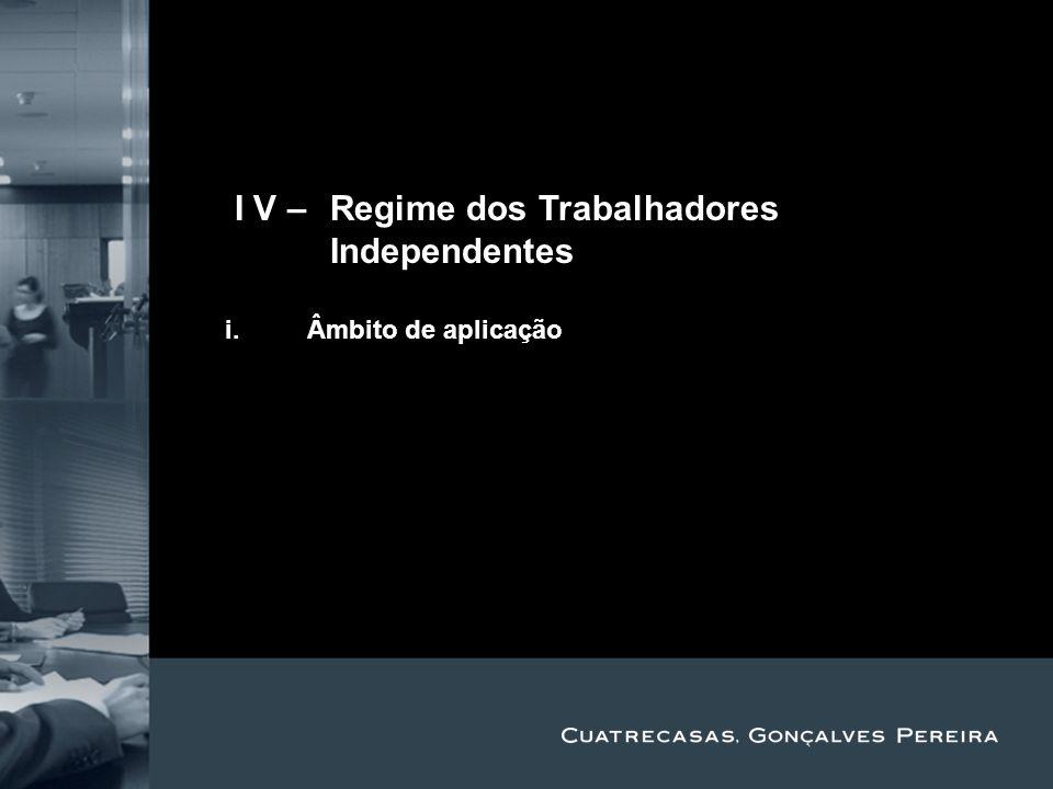 Title Subtitle II V – Regime dos Trabalhadores Independentes i.Âmbito de aplicação ii.Obrigações das entidades contratantes iii.Rendimentos e base de