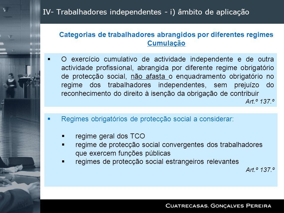IV- Trabalhadores independentes - i) âmbito de aplicação O exercício cumulativo de actividade independente e de outra actividade profissional, abrangi