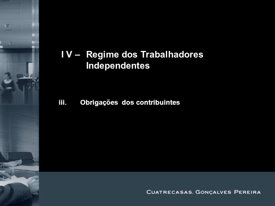 Title Subtitle II V – Regime dos Trabalhadores Independentes i.Âmbito de aplicação ii.hhh iii.Obrigações dos contribuintes iv.Rendimentos e base de in