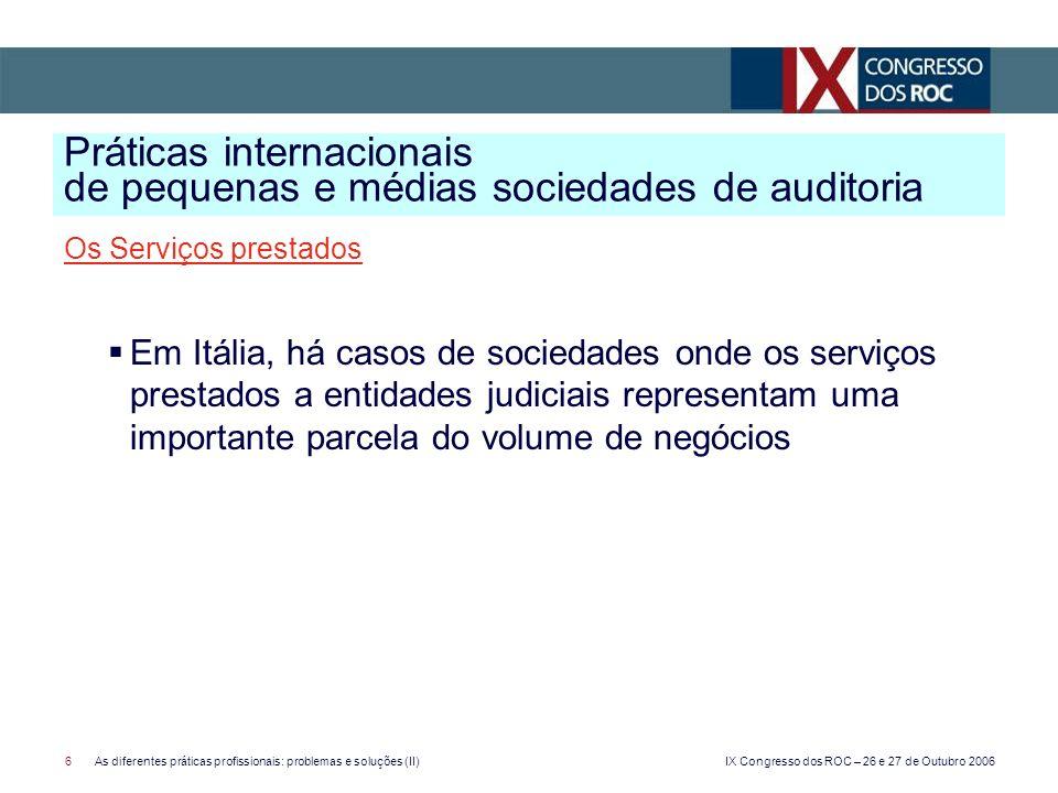 IX Congresso dos ROC – 26 e 27 de Outubro 2006 17As diferentes práticas profissionais: problemas e soluções (II)